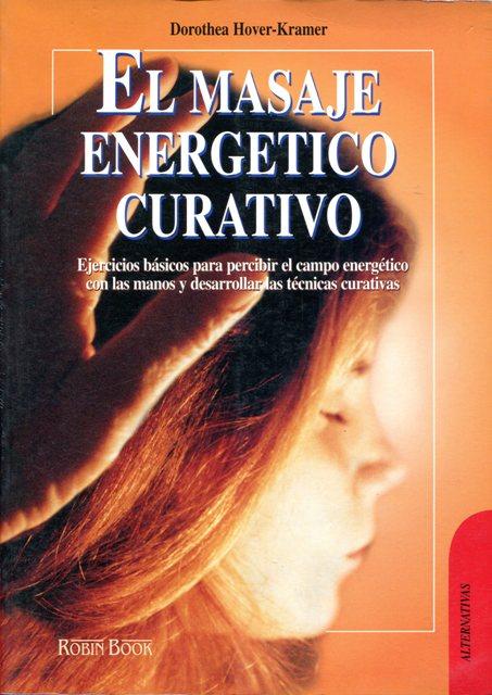 EL MASAJE ENERGETICO CURATIVO