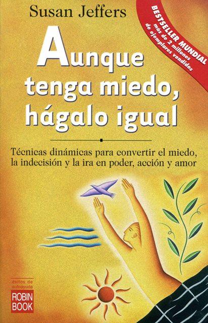 AUNQUE TENGA MIEDO , HAGALO IGUAL