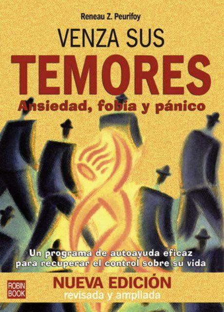VENZA SUS TEMORES . ANSIEDAD , FOBIA Y PANICO (NVA.ED.)