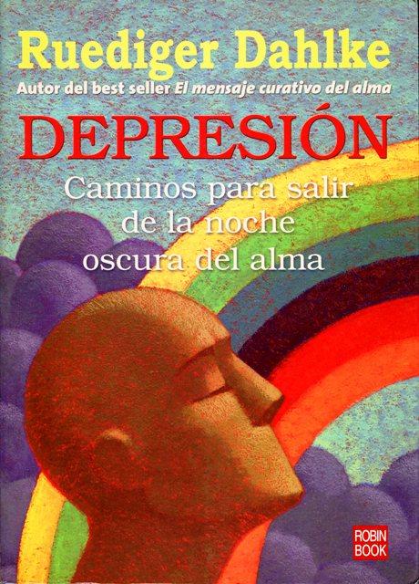 DEPRESION . CAMINOS PARA SALIR DE LA NOCHE OSCURA DEL ALMA