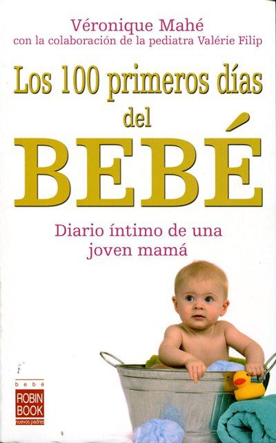 BEBE LOS 100 PRIMEROS DIAS DEL . DIARIO INTIMO DE UNA JOVEN MAMA
