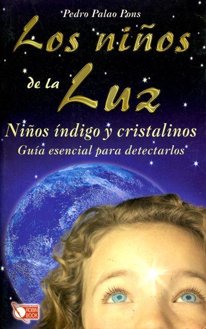 LOS NIÑOS DE LA LUZ . NIÑOS INDIGO Y CRISTALINOS