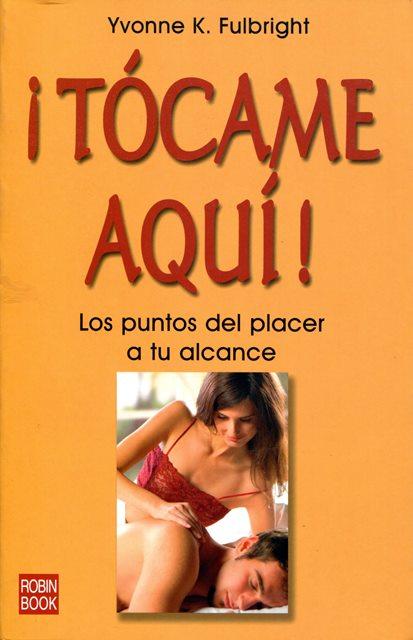 TOCAME AQUI ! LOS PUNTOS DEL PLACER A TU ALCANCE