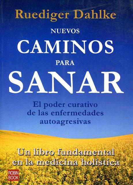 SANAR NUEVOS CAMINOS PARA . EL PODER CURATIVO DE LAS ENFERMEDADES AUTOAGRESIVAS