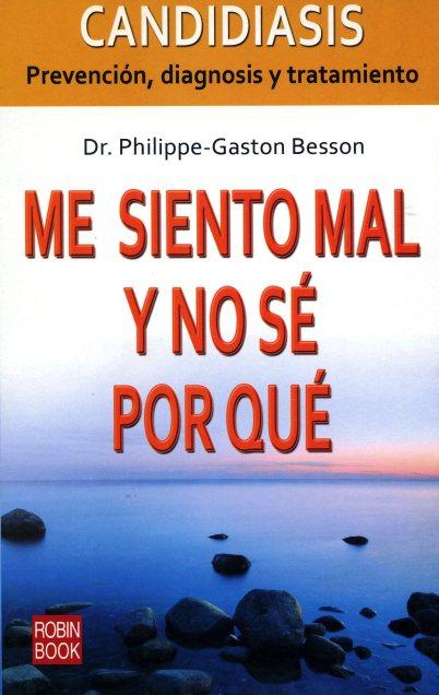 CANDIDIASIS - PREVENCION, DIAGNOSIS Y TRATAMIENTO. ME SIENTO MAL Y NO SE PORQUE