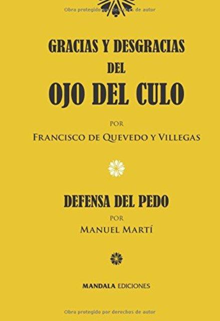 GRACIAS Y DESGRACIAS DEL OJO DEL CULO . DEFENSA DEL PEDO