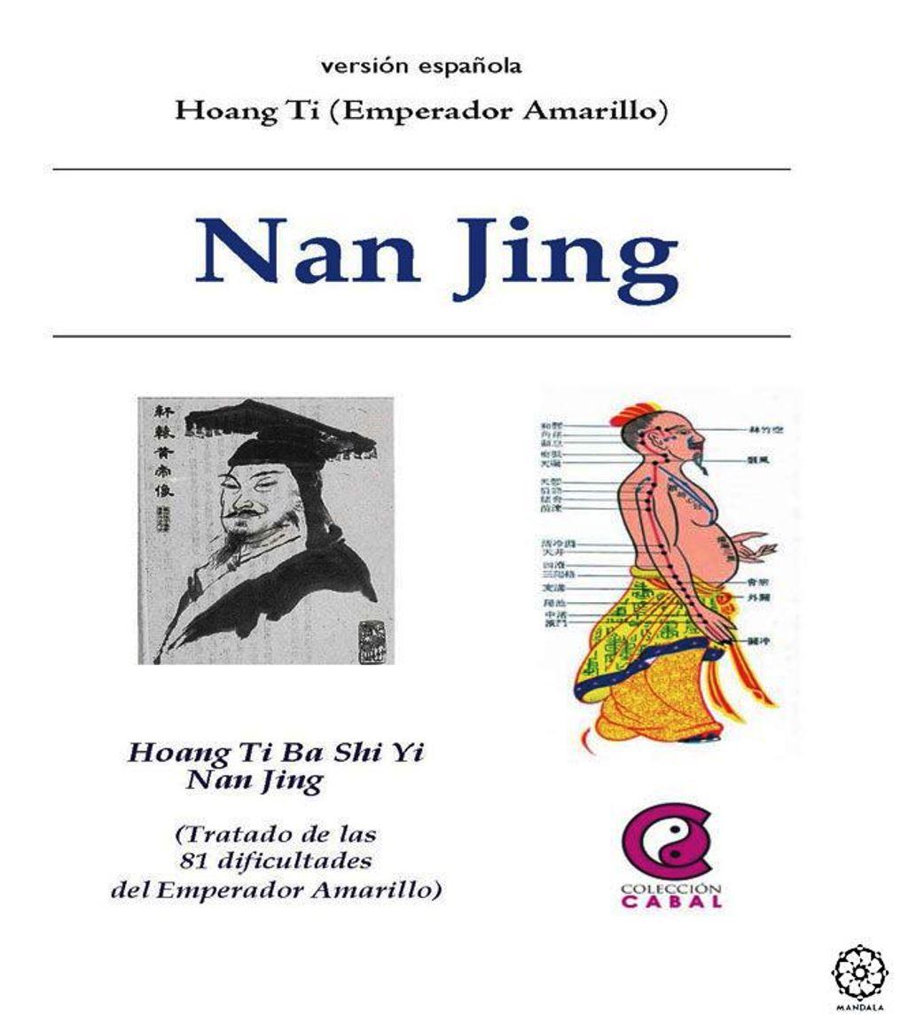 NAN JING (TRATADO DE LAS OCHENTA Y UNA DIFICULTADES DEL EMPERADOR AMARILLO )