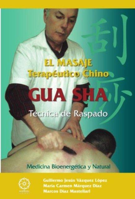 GUA SHA . EL MASAJE TERAPEUTICO CHINO . TECNICA DE RASPADO