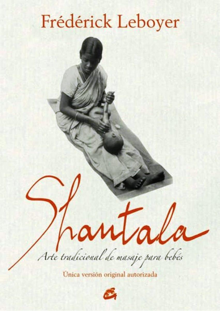 SHANTALA ARTE TRADICIONAL DE MASAJE PARA BEBES