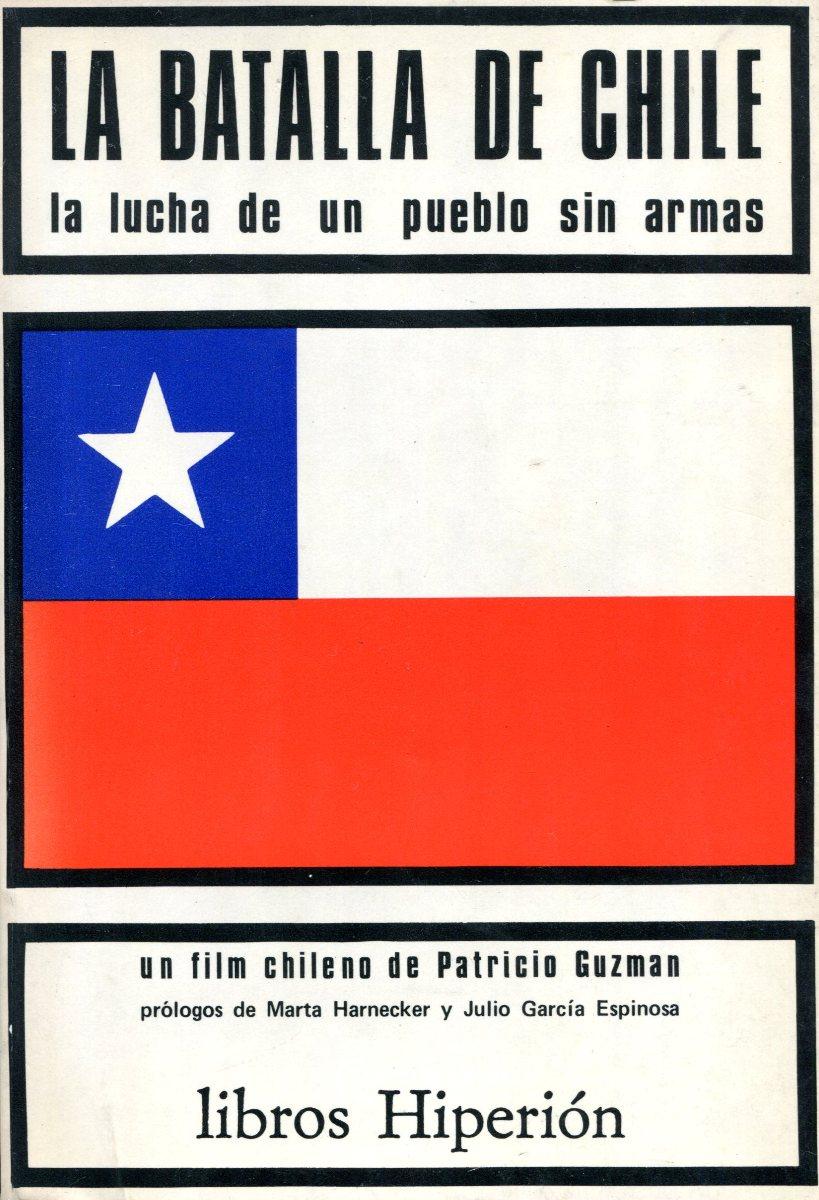 LA . LA LUCHA DE UN PUEBLO SIN ARMAS BATALLA DE CHILE