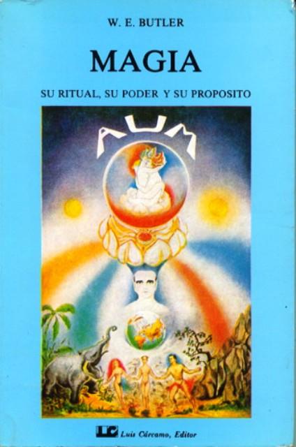 MAGIA: SU RITUAL SU PODER Y SU PROPOSITO