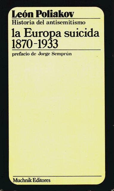 LA EUROPA SUICIDA 1870 - 1933. HISTORIA DEL ANTISEMITISMO