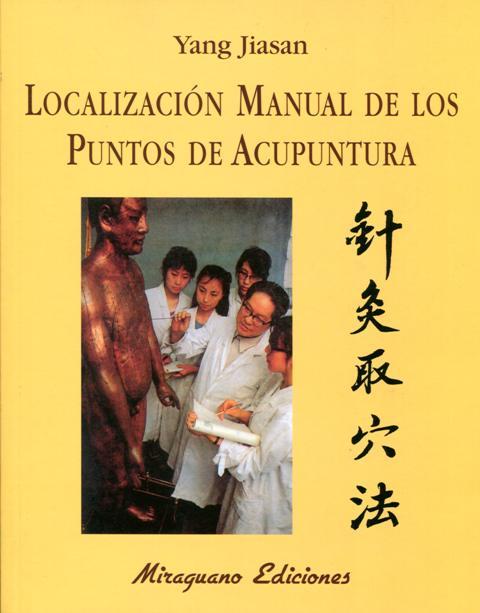 LOCALIZACION MANUAL DE LOS PUNTOS DE ACUPUNTURA