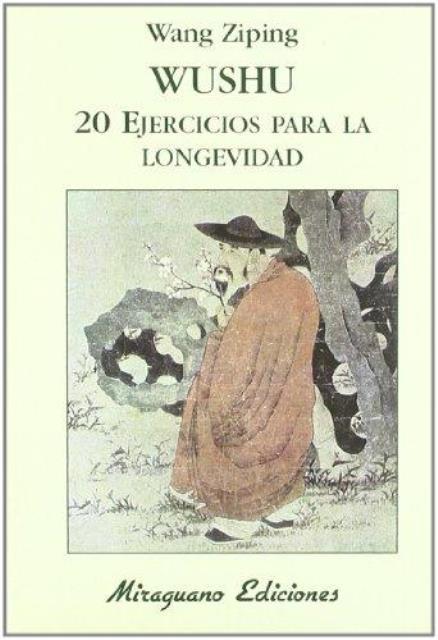 WUSHU . 20 EJERCICIOS PARA LA LONGEVIDAD