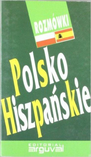 POLSKO HISZPANSKIE GUIA PRACTICA DE CONVERSACION (POLACO ESPAÑOL)