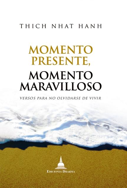 MOMENTO PRESENTE , MOMENTO MARAVILLOSO