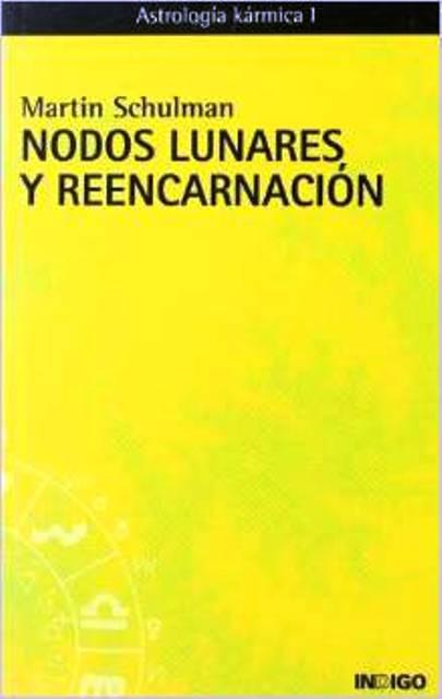 NODOS LUNARES Y REENCARNACION. ASTROLOGIA KARMICA I