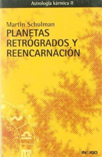 PLANETAS RETROGRADOS Y REENCARNACION. ASTROLOGIA KARMICA II