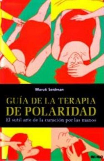 GUIA DE LA TERAPIA DE LA POLARIDAD
