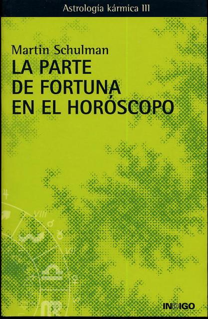 PARTE DE FORTUNA EN EL HOROSCOPO. ASTROLOGIA KARMICA III