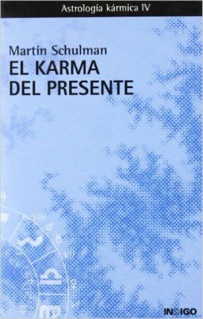 EL KARMA DEL PRESENTE . ASTROLOGIA KARMICA IV