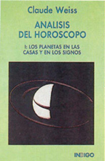 ANALISIS DEL HOROSCOPO I : LOS PLANETAS EN LAS CASAS Y EN LOS SIGNOS