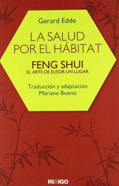 LA SALUD POR EL HABITAT - FENG SHUI EL ARTE DE ELEGIR UN LUGAR