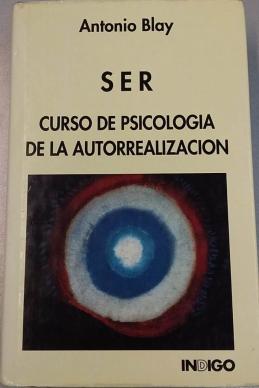 SER CURSO DE PSICOLOGIA DE LA AUTORREALIZACION