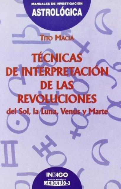TECNICAS DE INTERPRETACION DE LAS REVOLUCIONES DEL SOL, LUNA, VENUS Y MARTE
