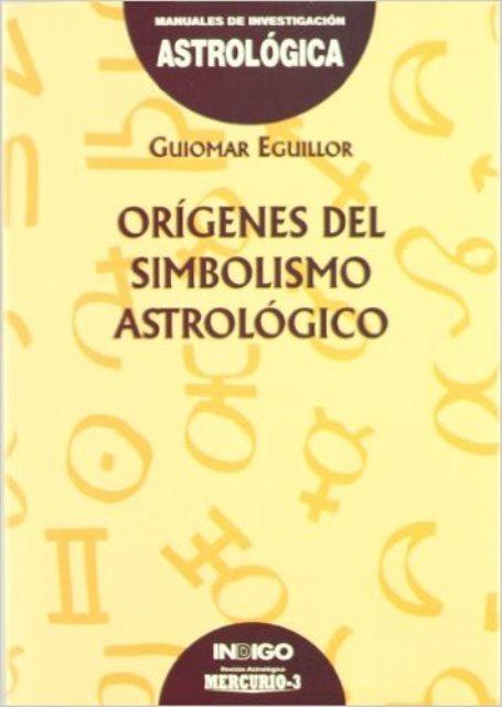 ORIGENES DEL SIMBOLISMO ASTROLOGICO