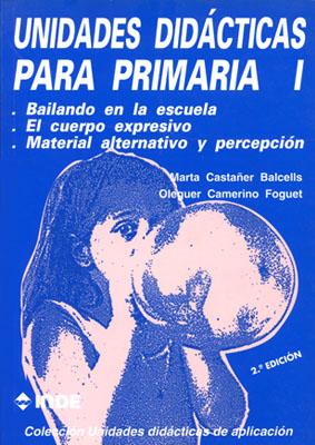T.I UNIDADES DIDACTICAS PARA PRIMARIA - BAILANDO EN LA ESCUELA