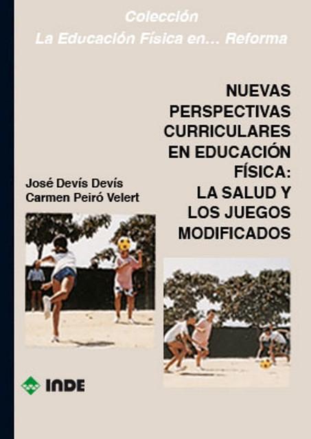 NUEVAS PERSPECTIVAS CURRICULARES EN EDUC. FISICA : SALUD Y JUEGOS