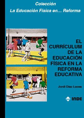 EL CURRICULUM DE LA EDUCACION FISICA EN LA REFORMA EDUCATIVA