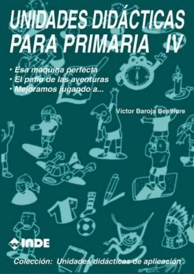 T.IV UNIDADES DIDACTICAS PARA PRIMARIA - ESA MAQUINA PERFECTA