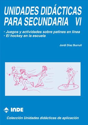 T.VI UNIDADES DIDACTICAS PARA SECUNDARIA - JUEGOS Y ACTIVIDADES SOBRE PATINES EN LINEA - HOCKEY