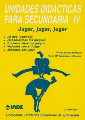 T.IV UNIDADES DIDACTICAS PARA SECUNDARIA - JUGAR, JUGAR, JUGAR