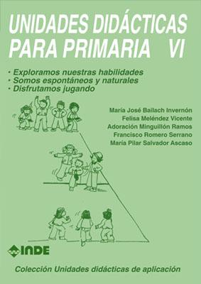 T.VI UNIDADES DIDACTICAS PARA PRIMARIA - EXPLORAMOS NUESTRAS HABILIDADES
