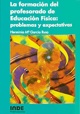 FORMACION DEL PROFESORADO DE EDUCACION FISICA : PROBLEMAS Y EXPECTATIVAS
