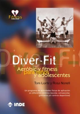 DIVER - FIT . AEROBIC Y FITNESS NIÑOS Y ADOLESCENTES