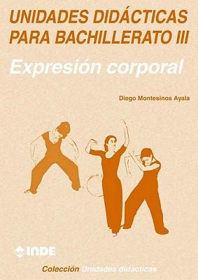 BACHILLERATO III UNIDADES DIDACTICAS PARA . EXPRESION CORPORAL