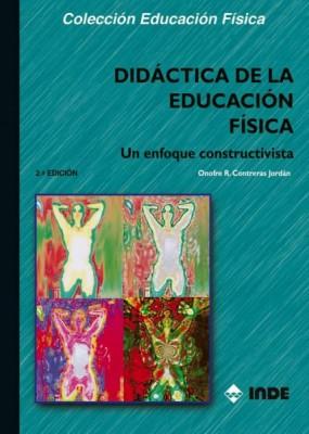 DIDACTICA DE LA EDUCACION FISICA . ENFOQUE CONSTRUCTIVISTA