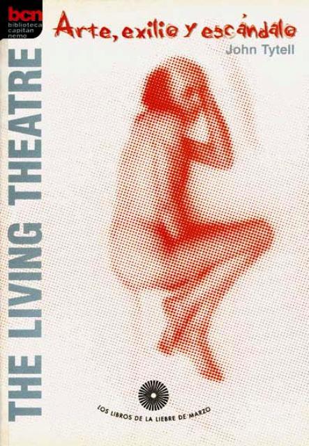 THE LIVING THEATRE . ARTE EXILIO Y ESCANDALO