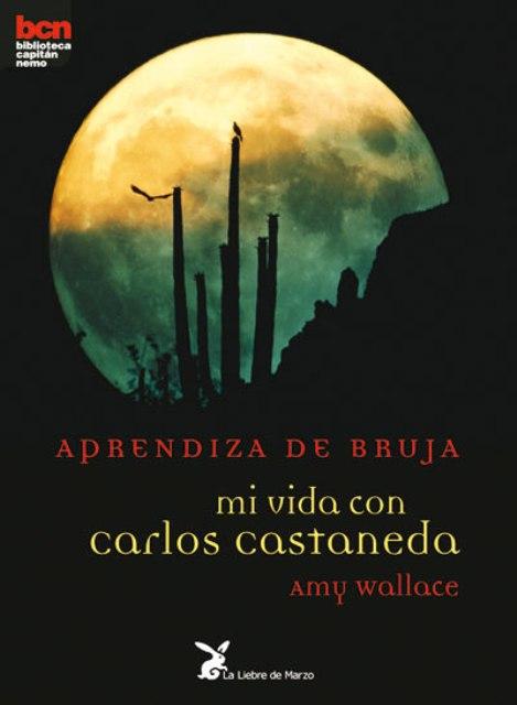 APRENDIZA DE BRUJA . MI VIDA CON C. CASTANEDA