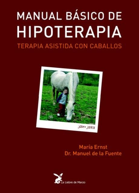 HIPOTERAPIA MANUAL BASICO . TERAPIA ASISTIDA CON CABALLOS
