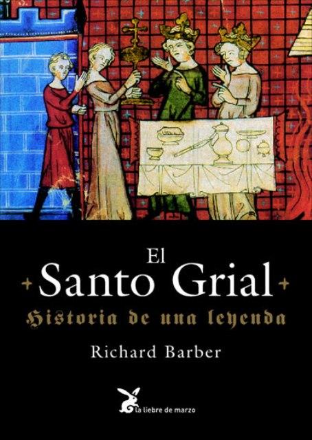 EL SANTO GRIAL . HISTORIA DE UNA LEYENDA