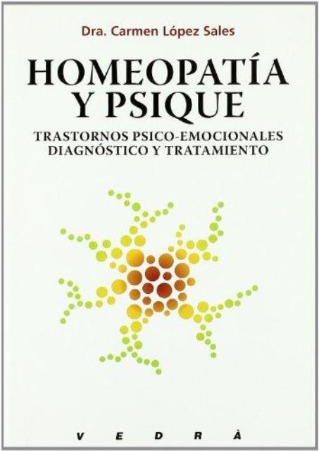 HOMEOPATIA Y PSIQUE . TRASTORNOS PSICO-EMOCIONALES DIAGONOSTICO Y TRATAMIENTO