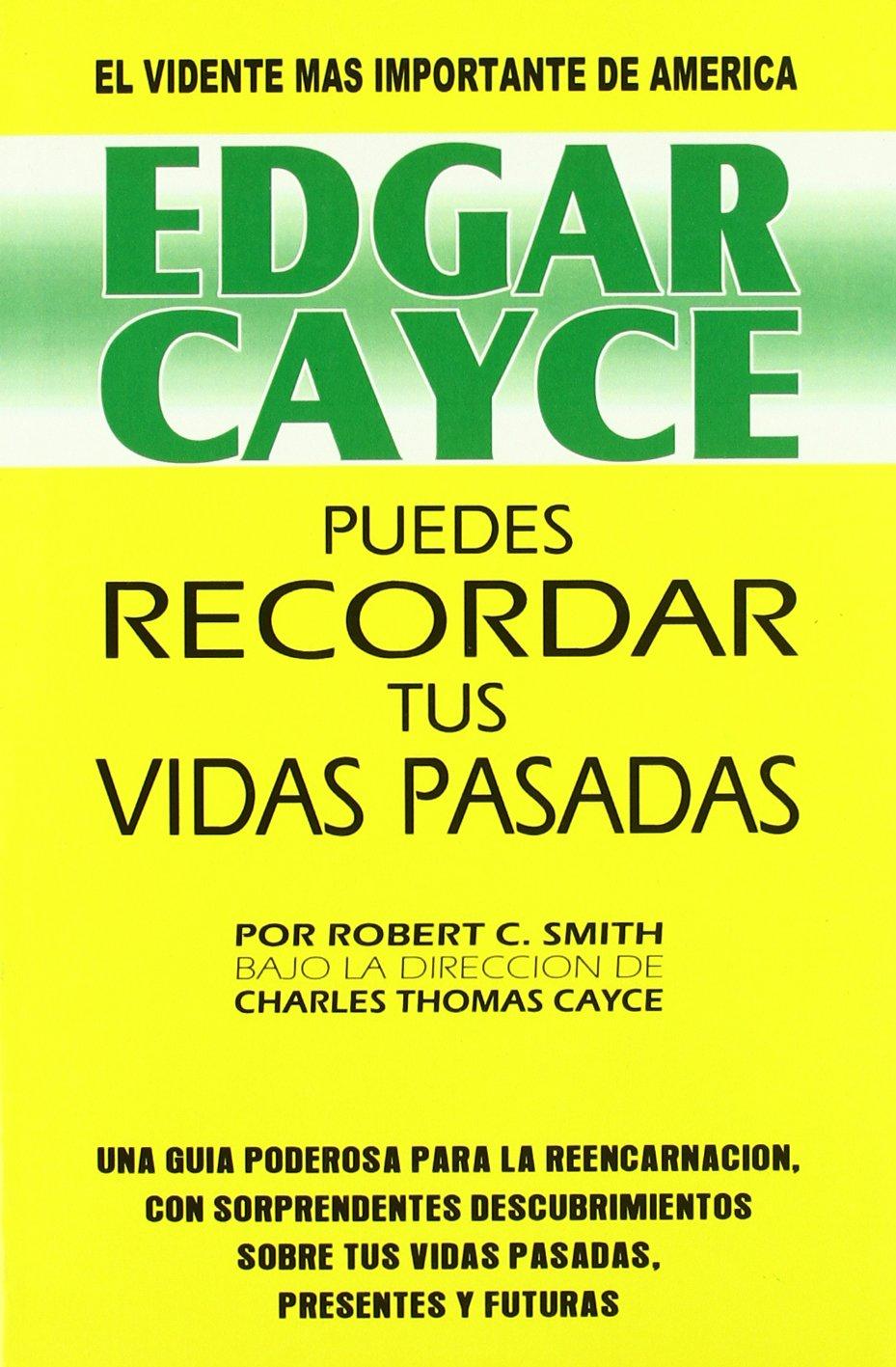 EDGAR CAYCE PUEDES RECORDAR TUS VIDAS PASADAS