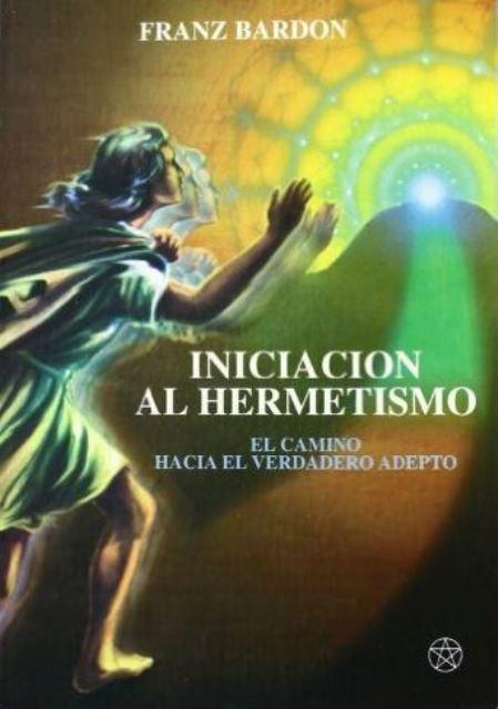 INICIACION AL HERMETISMO (MIA)