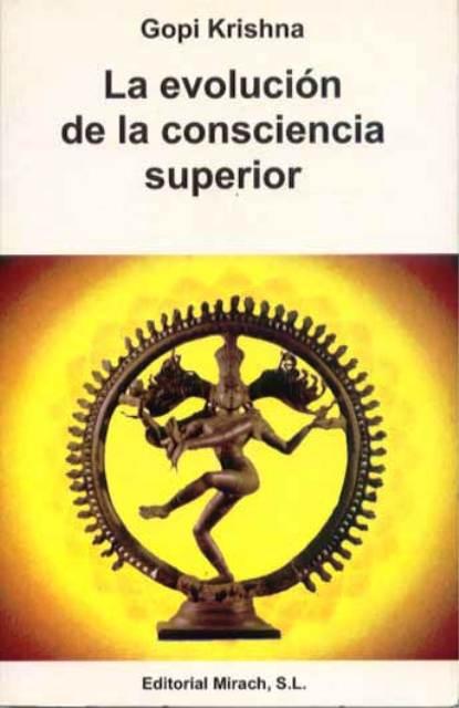 LA EVOLUCION DE LA CONSCIENCIA SUPERIOR