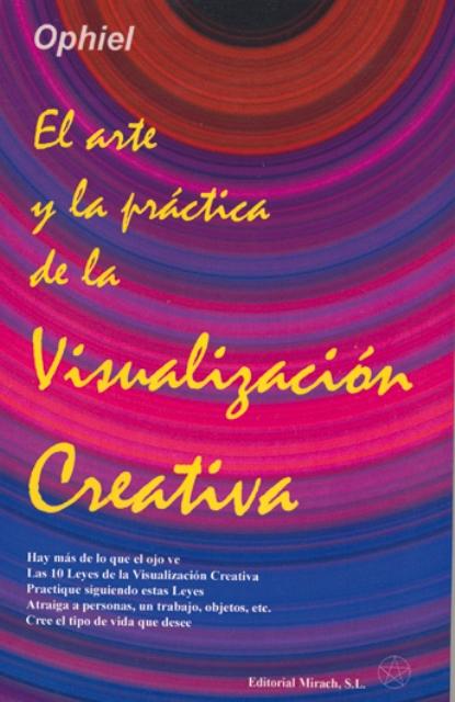 EL ARTE Y PRACTICA DE LA VISUALIZACION CREATIVA